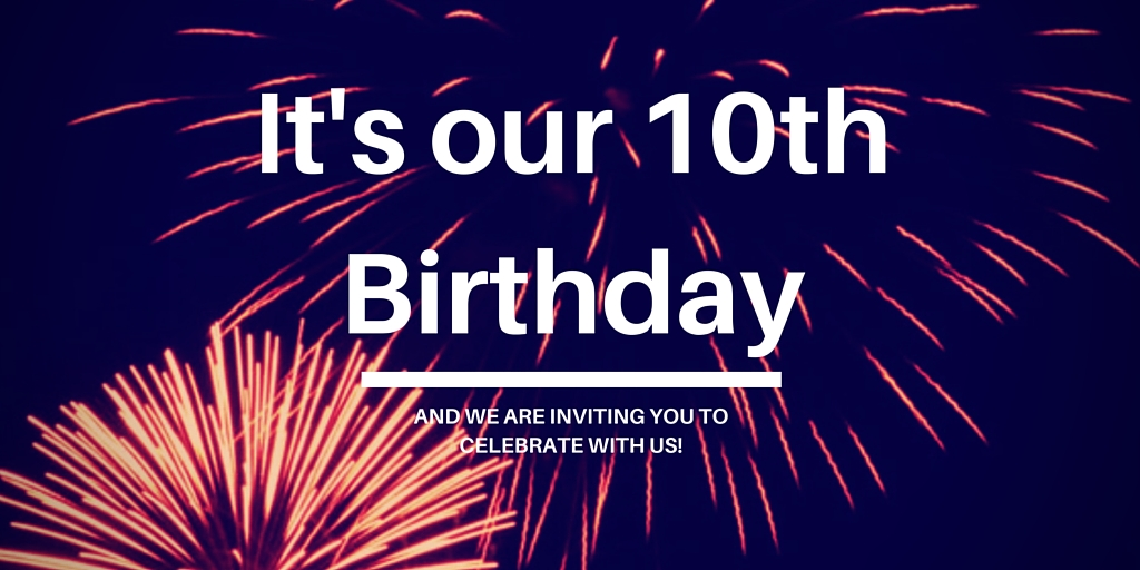 We are celebrating our 10th birthday in July!