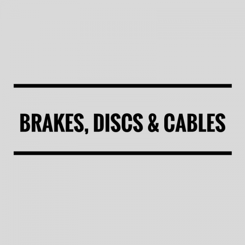 Brakes, Discs & Cables